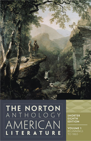 The Norton Anthology of American Literature, Volume 1: Beginnings to 1865, Shorter 8th Edition