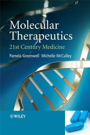 Molecular Therapeutics: 21st Century Medicine (0470019166) cover image