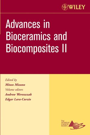 Advances in Bioceramics and Biocomposites II: Ceramic Engineering and Science Proceedings, Volume 27, Issue 6 (0470080566) cover image
