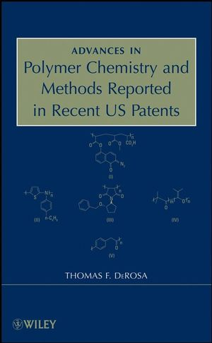 Advances in Polymer Chemistry and Methods Reported in Recent US Patents (0470312866) cover image