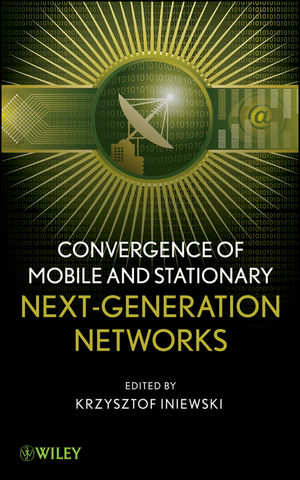 Convergence of Mobile and Stationary Next-Generation Networks (0470543566) cover image