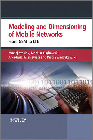 Modeling and Dimensioning of Mobile Wireless Networks: From GSM to LTE