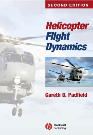 Helicopter Flight Dynamics: The Theory and Application of Flying Qualities and Simulation Modelling, 2nd Edition (0470691166) cover image