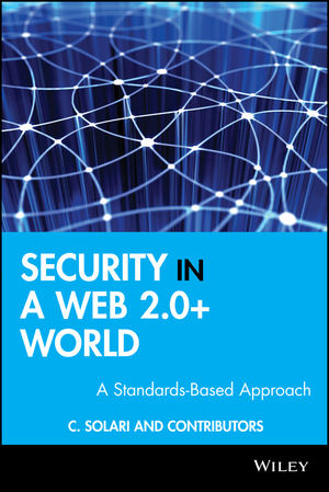 Security in a Web 2.0+ World: A Standards-Based Approach (0470746866) cover image