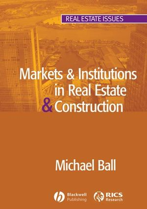 Markets and Institutions in Real Estate and Construction (0470757566) cover image