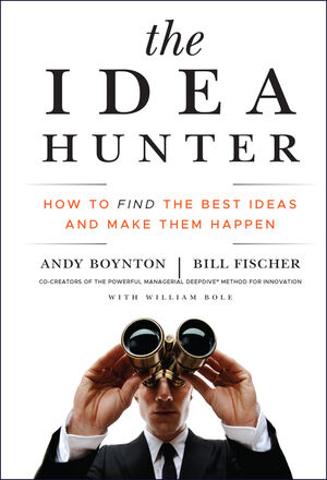 Book Cover Image for The Idea Hunter: How to Find the Best Ideas and Make them Happen
