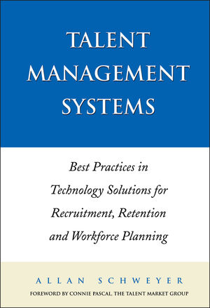 Talent Management Systems: Best Practices in Technology Solutions for Recruitment, Retention and Workforce Planning (0470833866) cover image