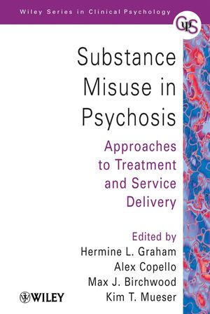 Substance Misuse in Psychosis: Approaches to Treatment and Service Delivery (0470855266) cover image