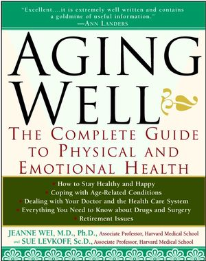 Aging Well: The Complete Guide to Physical and Emotional Health (0471082066) cover image