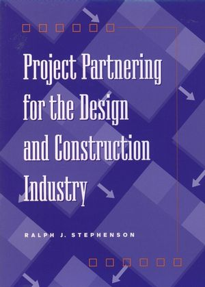 Project Partnering for the Design and Construction Industry