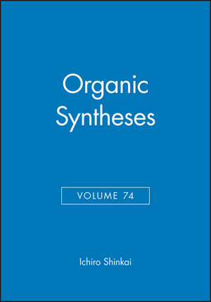 Organic Syntheses, Volume 74