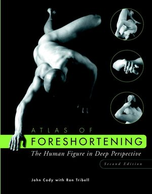 Atlas of Foreshortening: The Human Figure in Deep Perspective, 2nd Edition (0471396966) cover image