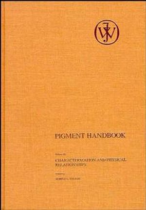 Pigment Handbook, Volume 3: Characterization and Physical Relationships, 2nd Edition