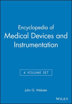 Encyclopedia of Medical Devices and Instrumentation, 4 Volume Set