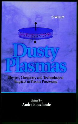 Dusty Plasmas: Physics, Chemistry, and Technological Impact in Plasma Processing