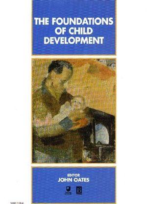 The Foundations of Child Development