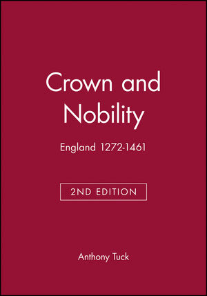 Crown and Nobility: England 1272-1461, 2nd Edition (0631214666) cover image
