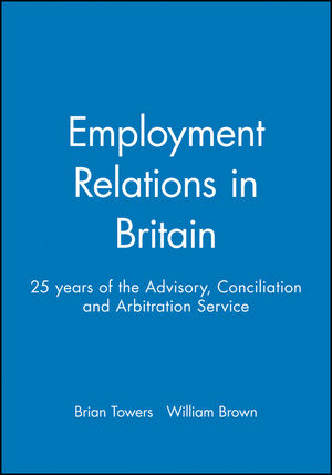 Employment Relations in Britain: 25 years of the Advisory, Conciliation and Arbitration Service