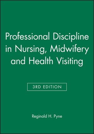 Professional Discipline in Nursing, Midwifery and Health Visiting, 3rd Edition