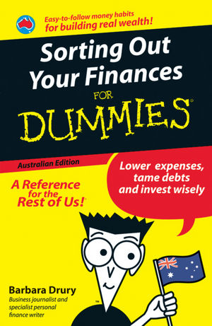 Sorting Out Your Finances For Dummies, Australian Edition