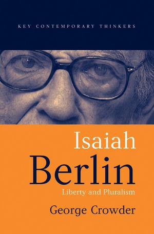 Isaiah Berlin: Liberty and Pluralism