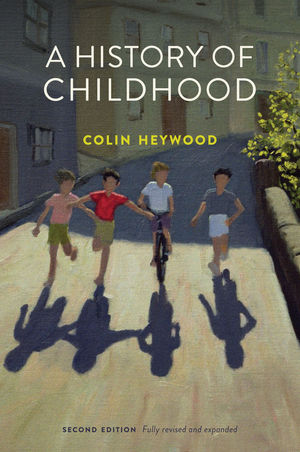 A History of Childhood, 2nd Edition (0745651666) cover image
