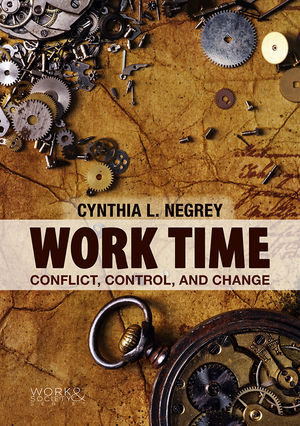 Work Time: Conflict, Control, and Change (0745654266) cover image