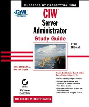 CIW Server Administration Study Guide: Exam 1D0-450