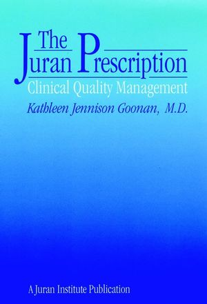 The Juran Prescription: Clinical Quality Management