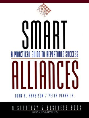Smart Alliances: A Practical Guide to Repeatable Success (0787943266) cover image