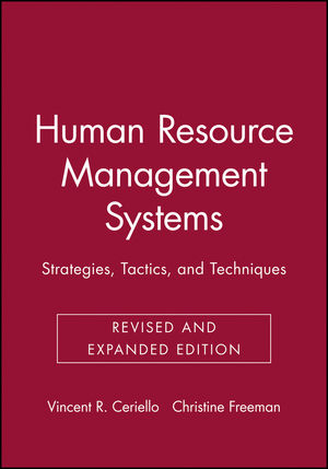 Human Resource Management Systems: Strategies, Tactics, and Techniques, Revised and Expanded Edition