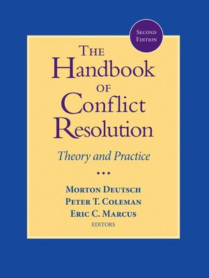 The Handbook of Conflict Resolution: Theory and Practice, 2nd Edition