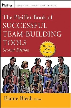 The Pfeiffer Book of Successful Team-Building Tools: Best of the Annuals, 2nd Edition (0787997366) cover image