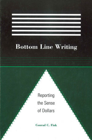 Bottom Line Writing: Reporting the Sense of Dollars