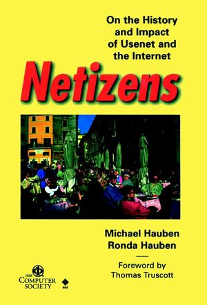 Netizens: On the History and Impact of Usenet and the Internet (0818677066) cover image