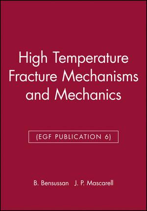 High Temperature Fracture Mechanisms and Mechanics (EGF Publication 6)