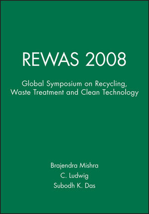 REWAS 2008: Global Symposium on Recycling, Waste Treatment and Clean Technology