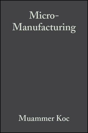 Micro-Manufacturing: Design and Manufacturing of Micro-Products (1118010566) cover image