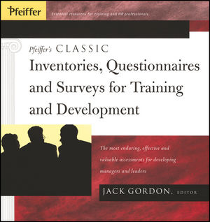 Pfeiffer's Classic Inventories, Questionnaires, and Surveys for Training and Development: The Most Enduring, Effective, and Valuable Assessments for Developing Managers and Leaders