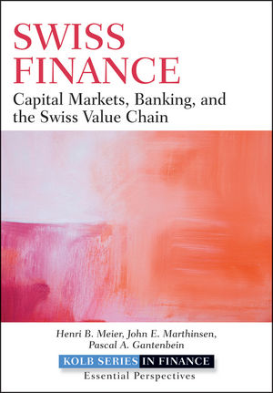 Swiss Finance: Capital Markets, Banking, and the Swiss Value Chain (1118131266) cover image