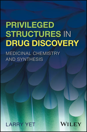 Privileged Structures in Drug Discovery: Medicinal Chemistry and Synthesis (1118145666) cover image