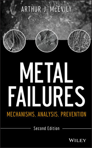 Metal Failures: Mechanisms, Analysis, Prevention, 2nd Edition (1118163966) cover image