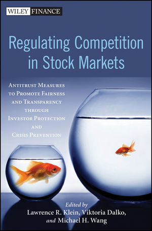 Regulating Competition in Stock Markets: Antitrust Measures to Promote Fairness and Transparency through Investor Protection and Crisis Prevention (1118236866) cover image