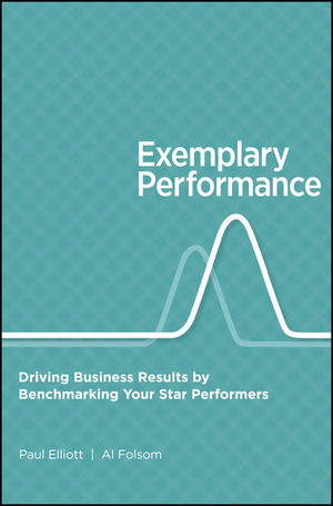 Exemplary Performance: Driving Business Results by Benchmarking Your Star Performers (1118240766) cover image