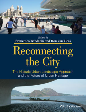 Reconnecting the City: The Historic Urban Landscape Approach and the Future of Urban Heritage (1118383966) cover image