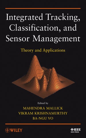 Integrated Tracking, Classification, and Sensor Management: Theory and Applications (1118450566) cover image
