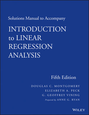 Solutions Manual to Accompany Introduction to Linear Regression Analysis, 5th Edition
