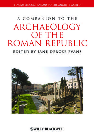 A Companion to the Archaeology of the Roman Republic (1118557166) cover image
