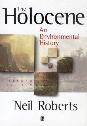 The Holocene: An Environmental History, 2nd Edition