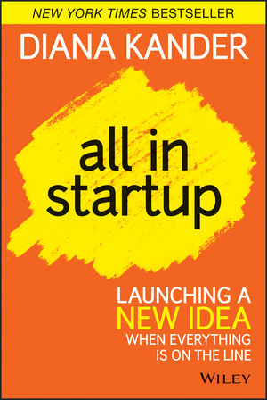 All In Startup: Launching a New Idea When Everything Is on the Line (1118857666) cover image
